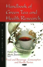 Handbook of Green Tea and Health Research : Food and Beverage Consumption and Health