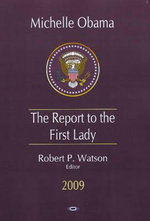 Michelle Obama : The Report to the First Lady