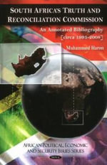 South Africa's Truth and Reconciliation Commission : An Annotated Bibliography (Circa 1993-2008) - Muhammed Haron