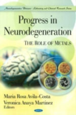 Progress in Neurodegeneration : The Role of Metals