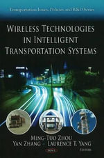 Wireless Technologies in Intelligent Transportation Systems : Transportation Issues, Policies and R&d