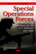 Special Operations Forces : Background and Issues for the U.S. Military's Elite Units