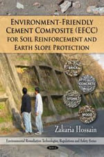 Environment-Friendly Cement Composite (EFFC) for Soil Reinforcement and Earth Slope Protection - Zakaria Hossain