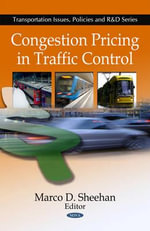 Congestion Pricing in Traffic Control : Law, Policy and Practice - Marco D. Sheehan