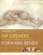 Yoga Mat Companion : Hip Openers & Forward Bends No. 2 - Ray Long