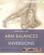 Yoga Mat Companion : Arm Balances and Inversions No. 4 - Ray Long