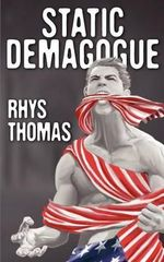 Static Demagogue - Rhys Thomas