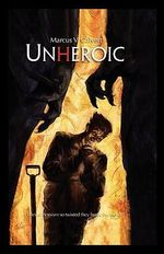 Unheroic - Marcus Calvert