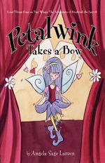 Petalwink Takes a Bow - Angela Sage Larsen