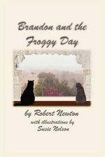 Brandon and the Froggy Day - Robert Newton