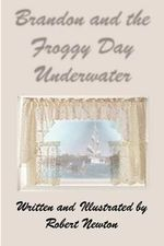 Brandon and the Froggy Day Underwater - Robert Newton