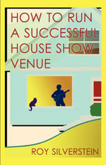 How to Run a Successful House Show Venue - Roy Silverstein