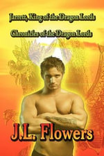 Jarrett, King of the Dragon Lords : Chronicles of the Dragon Lords - J L Flowers