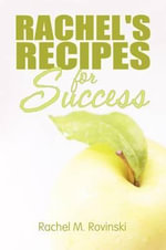 Rachel's Recipes for Success - Rachel M. Rovinski