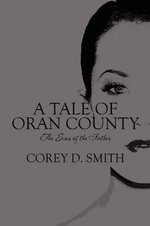 A Tale of Oran County : The Sins of the Father - Corey D Smith