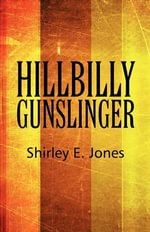 Hillbilly Gunslinger - Shirley E Jones