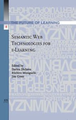 Semantic Web Technologies for e-Learning : Future of Learning