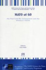 NATO at 60 : The Post-Cold War Enlargement and the Alliance's Future