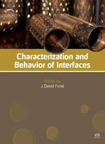 Characterization and Behavior of Interfaces : Proceedings of Research Symposium on Characterization and Behavior of Interfaces, 21 September 2008, Atlanta, Georgia, USA