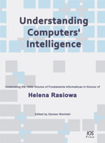 Understanding Computers' Intelligence : Celebrating the 100th Volume of Fundamenta Informaticae in Honour of Helena Rasiowa