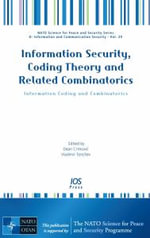Information Security, Coding Theory and Related Combinatorics : Information Coding and Combinatorics