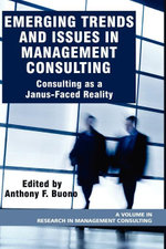 Emerging Trends and Issues in Management Consulting : Consulting as a Janus-Faced Reality - Anthony F. Buono
