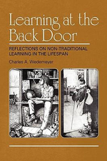 Learning at the Back Door : Reflections on Non-Traditional Learning in the Lifespan - Charles A. Wedemeyer