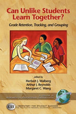 Can Unlike Students Learn Together? : Grade Retention, Tracking, and Grouping. Research in Educational Productivity.