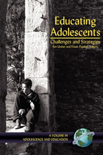 Educating Adolescents : Challenges and Strategies. Adolescence and Education.