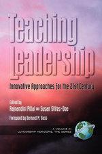 Teaching Leadership : Innovative Approaches for the 21st Century. Leadership Horizons: The Series. - Raj Pillai