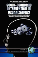 Socio-Economic Intervention in Organizations : The Intervener-Researcher and the SEAM Approach to Organizational Analysis. Research in Management Consu