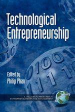 Technological Entrepreneurship : Research in Entrepreneurship and Management.