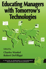Educating Managers with Tomorrow's Technologies. Research in management Education and Development.