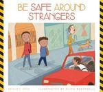 Be Safe Around Strangers - Bridget Heos