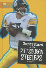 Superstars of the Pittsburgh Steelers : Pro Sports Superstars - M J Cosson