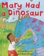 Mary Had a Dinosaur : Get Ready (Windmill Books) - Eileen Browne