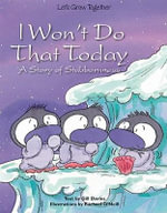 I Won't Do That Today : A Story of Stubbornness - Gill Davies