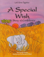 A Special Wish : A Story of Confidence - Gill Davies