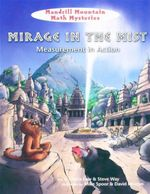 Mirage in the Mist : Measurement in Action : Mandrill Mountain Math Mysteries - Felicia Law
