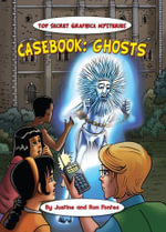 Casebook : Ghosts and Poltergeists - Justine Fontes