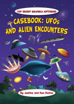 Casebook : UFOs And/Or Alien Encounter - Justine Fontes