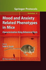 Mood and Anxiety Related Phenotypes in Mice : Characterization Using Behavioral Tests