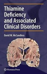 Thiamine Deficiency and Associated Clinical Disorders : Contemporary Clinical Neuroscience - David W. McCandless
