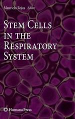 Stem Cells in the Respiratory System : Stem Cell Biology and Regenerative Medicine