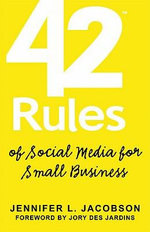 42 Rules of Social Media for Small Business - Jacobson L. Jennifer