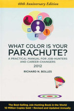 What Color Is Your Parachute? 2012 : A Practical Manual for Job-hunters and Career-changers - Richard N. Bolles