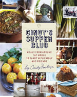 Cindy's Supper Club : Global Recipes to Share, from Cndy Pawlcyn's Famed Napa Valley Kitchens - Cindy Pawlcyn