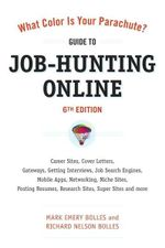What Color is Your Parachute? : Guide To Job-Hunting Online : 6th Edition - Mark Emery Bolles