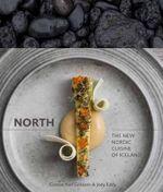 North : The New Nordic Cuisine of Iceland - Gunnar Gislason