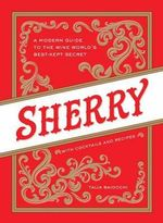 Sherry : A Guide to the - Talia Baiocchi